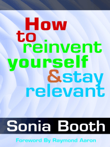 How To Re-Invent Yourself and Stay Relevant