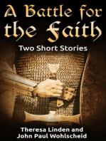 A Battle for the Faith