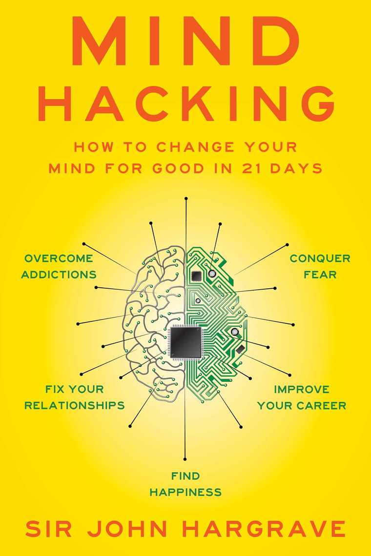 Mind Hacking by John Hargrave - Book - Read Online