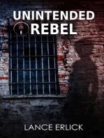 Unintended Rebel