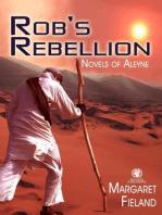 Rob's Rebellion (Novels of Aleyne, #4)