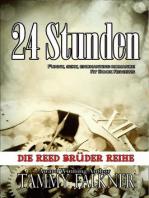 24 Stunden (Die Reed Brüder Reihe, #5)