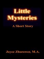 Little Mysteries -- A Short Story