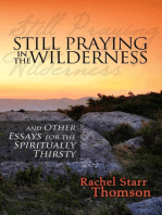 Still Praying in the Wilderness and Other Essays for the Spiritually Thirsty