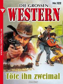 Die großen Western 122: Töte ihn zweimal