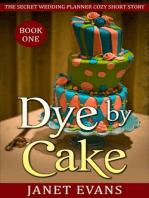 Dye by Cake (The Secret Wedding Planner Cozy Short Story Mystery Series - Book One )