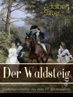 Der Waldsteig (Liebesgeschichte aus dem 19. Jahrhundert)