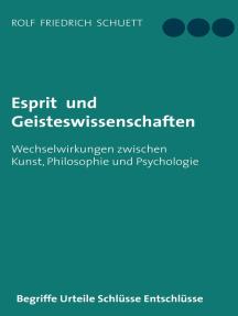 Esprit und Geisteswissenschaften: Wechselwirkungen zwischen Kunst, Philosophie und Psychologie