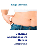 Geheime Dickmacher im Körper