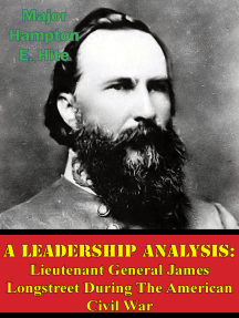 A Leadership Analysis: Lieutenant General James Longstreet During The American Civil War