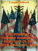The Story Of A Common Soldier Of Army Life In The Civil War, 1861-1865 [Illustrated Edition]