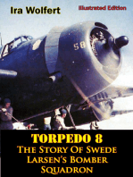 TORPEDO 8 — The Story Of Swede Larsen's Bomber Squadron [Illustrated Edition]