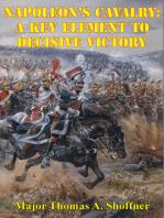 Napoleon's Cavalry: A Key Element to Decisive Victory
