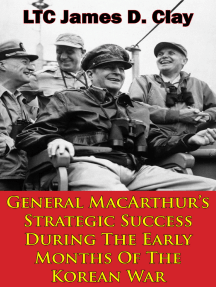General MacArthur's Strategic Success During The Early Months Of The Korean War