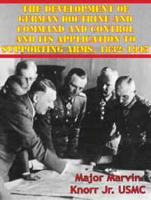 The Development Of German Doctrine And Command And Control And Its Application To Supporting Arms, 1832–1945