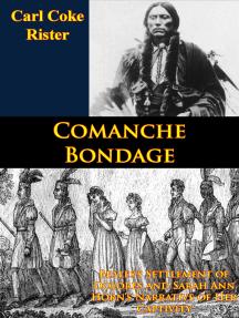 Comanche Bondage: Beales's Settlement of Dolores and Sarah Ann Horn's Narrative of Her Captivity