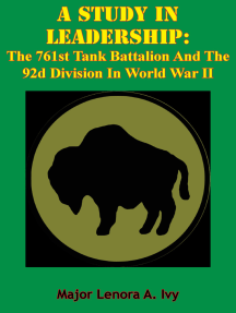 A Study In Leadership: The 761st Tank Battalion And The 92d Division In World War II