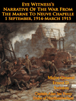Eye Witness's Narrative Of The War From The Marne To Neuve Chapelle 1 September, 1914-March 1915 [Illustrated Edition]