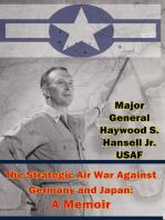 The Strategic Air War Against Germany and Japan: A Memoir