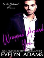 Wrapped Around You