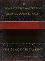 The Books of the Ancestors. Slaves and Kings. The Black Testament. The Book of Revolutions