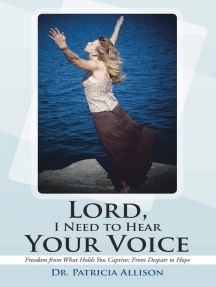 Lord, I Need to Hear Your Voice: Freedom From What Holds You Captive: From Despair to Hope