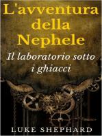 L'avventura della Nephele - Il laboratorio sotto i ghiacci