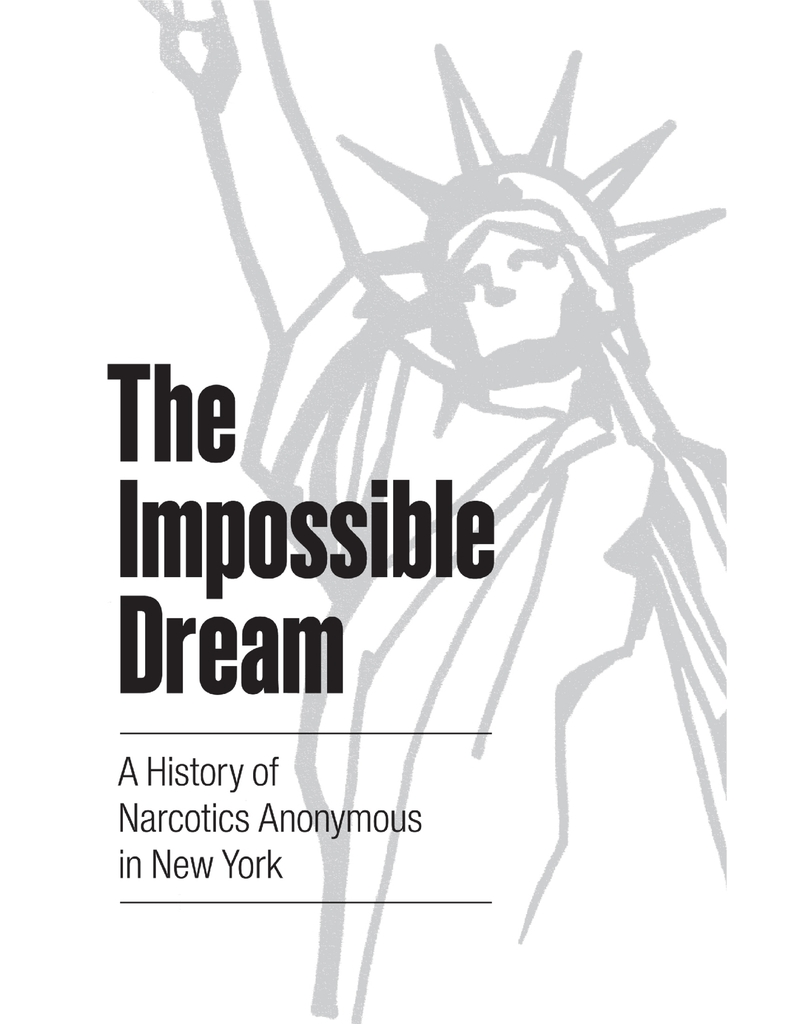 The Impossible Dream: A History of Narcotics Anonymous In