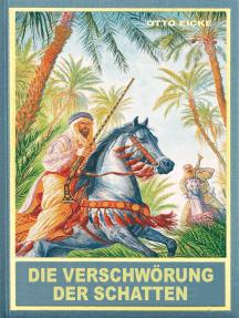 """Die Verschwörung der Schatten: Alternative Fortführung von Karl Mays Reiseerzählungen """"Der Löwe der Blutrache"""" und """"Bei den Trümmern von Babylon"""""""
