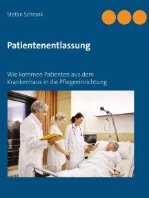 Patientenentlassung: Wie kommen Patienten aus dem Krankenhaus in die Pflegeinrichtung