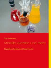 Kristalle züchten und mehr: Einfache chemische Experimente