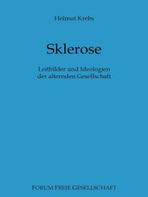 Sklerose: Leitbilder und Ideologien der alternden Gesellschaft