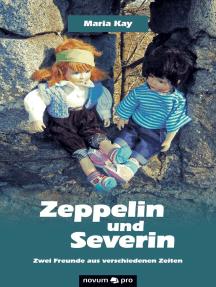 Zeppelin und Severin: Zwei Freunde aus verschiedenen Zeiten