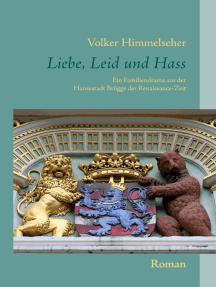 Liebe, Leid und Hass: Ein Familiendrama aus der Hansestadt Brügge der Renaissance-Zeit