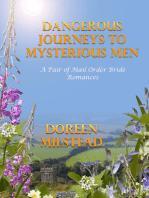 Dangerous Journeys to Mysterious Men