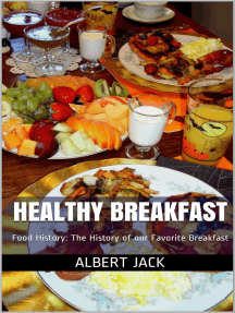Healthy Breakfast: Food History: The History of our Favorite Breakfast