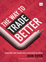 The Way to Trade Better: Transform your trading into a successful business