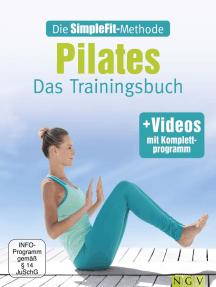Die SimpleFit-Methode - Pilates: Das Trainingsbuch - mit Videos mit Komplettprogramm