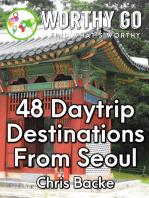 51 Daytrip Destinations from Seoul