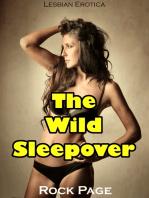 The Wild Sleepover (Lesbian Erotica)