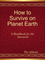 How to Survive On Planet Earth - A Handbook for the Starseeds