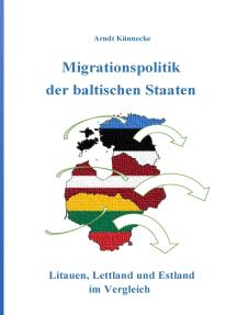 Migrationspolitik der baltischen Staaten: Litauen, Lettland und Estland im Vergleich