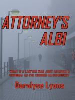 Attorney's Alibi