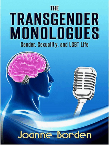 The Transgender Monologues, Gender, Sexuality, and LGBT Life
