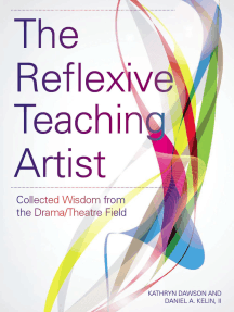 The Reflexive Teaching Artist: Collected Wisdom from the Drama/Theatre Field