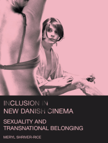 Inclusion in New Danish Cinema: Sexuality and Transnational Belonging