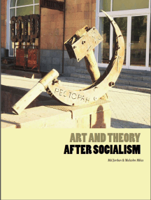 Art and Theory After Socialism: Art and Theory After Socialism