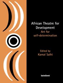 African Theatre for Development: Art for Self-determination