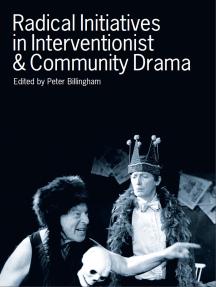 Radical Initiatives in Interventionist & Community Drama