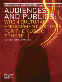 Audiences and Publics: When Cultural Engagement Matters for the Public Sphere: Volume 2
